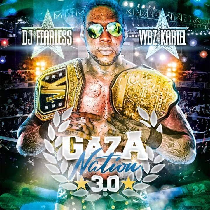 DJ FEARLESS - VYBZ KARTEL - GAZA NATION 3 0 (DANCEHALL MIX 2019