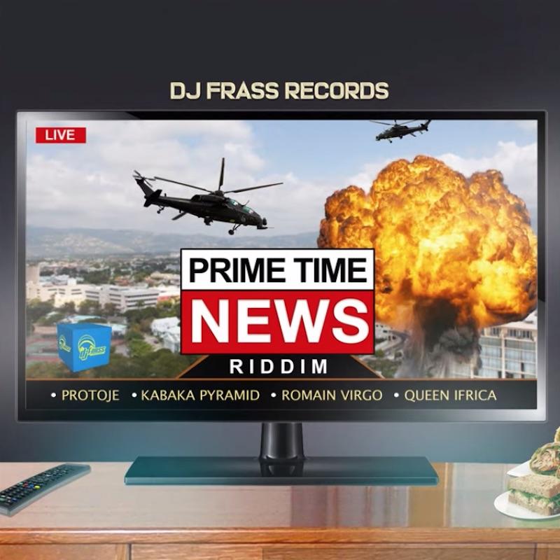 PRIME TIME NEWS RIDDIM - DJ FRASS RECORDS – Regime Radio